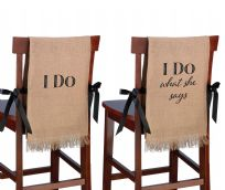 I Do, I Do What She Says Rustic Burlap Chair Covers